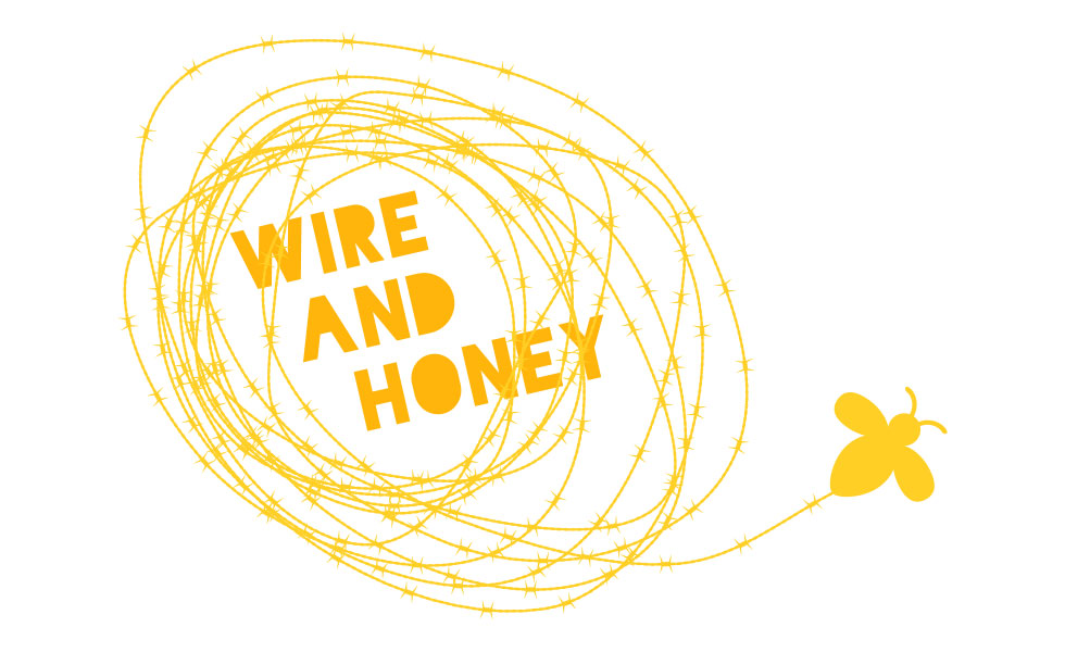 Welcome to Wire and Honey!