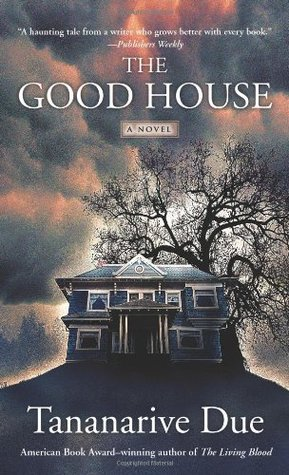 2020 Reading Challenge: The Good House: A Novel by Tananarive Due