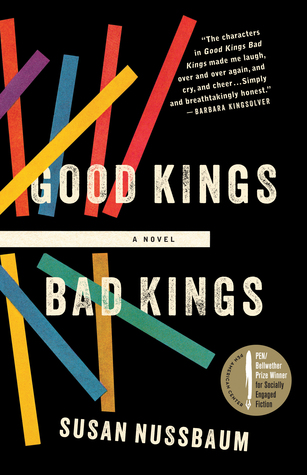 2020 Reading Challenge: Good Kings, Bad Kings by Susan Nussbaum