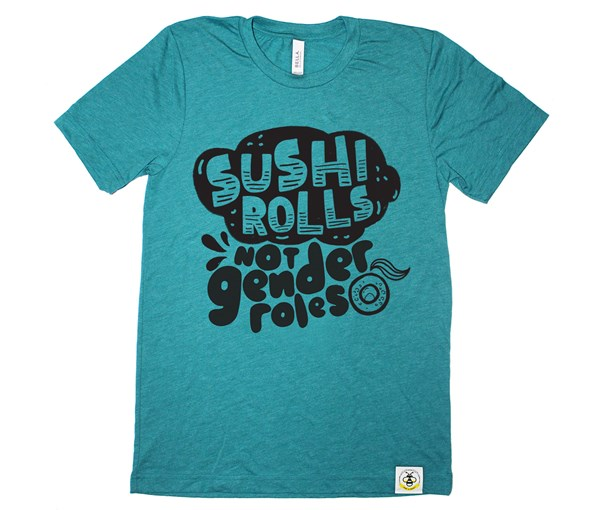 Sushi Rolls, Not Gender Roles Adult (Teal)
