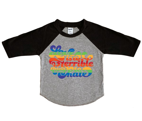 Love is a Terrible Thing to Hate (Kids Raglan)