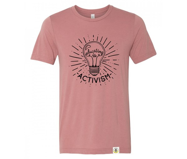 Educating Is Activism (Adult Crew)