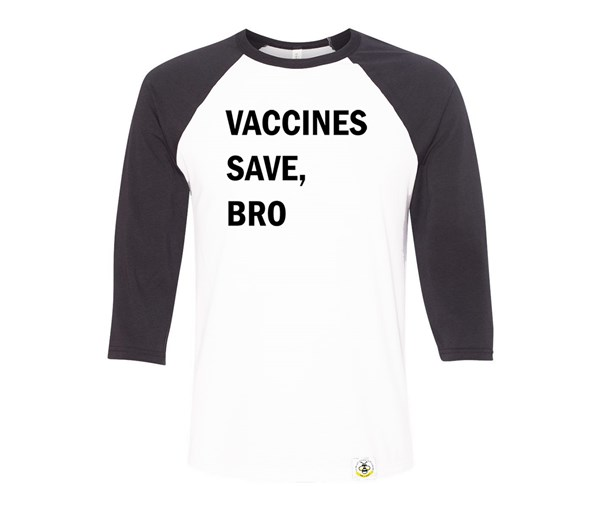 Vaccines Save, Bro Adult Raglan