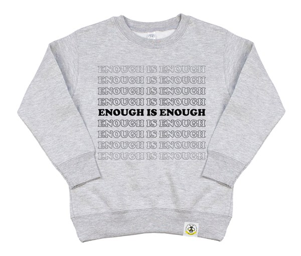 Enough (Kids Sweatshirt)