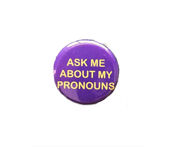 Ask Me About My Pronouns Pin-back Button