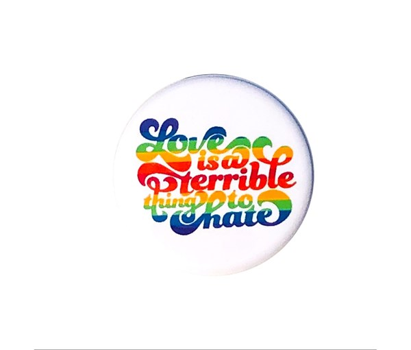 Love is a Terrible Thing to Hate Pin-back Button