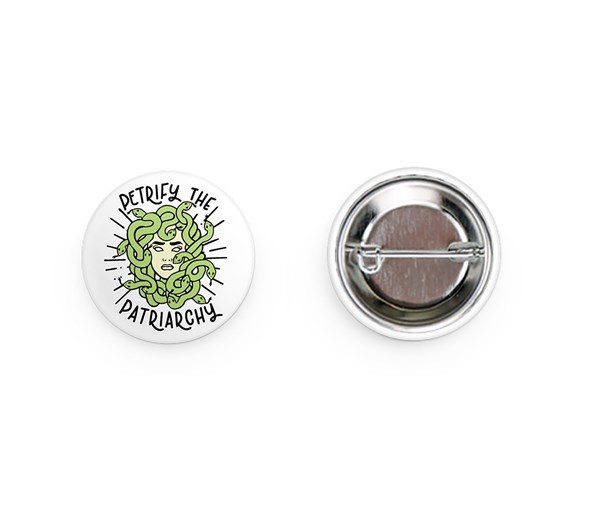 Petrify the Patriarchy Pin-back Button