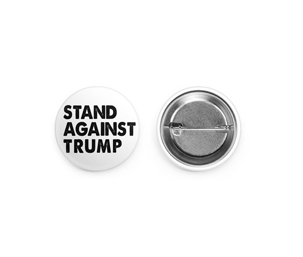 Stand Against Trump Pin-back Button