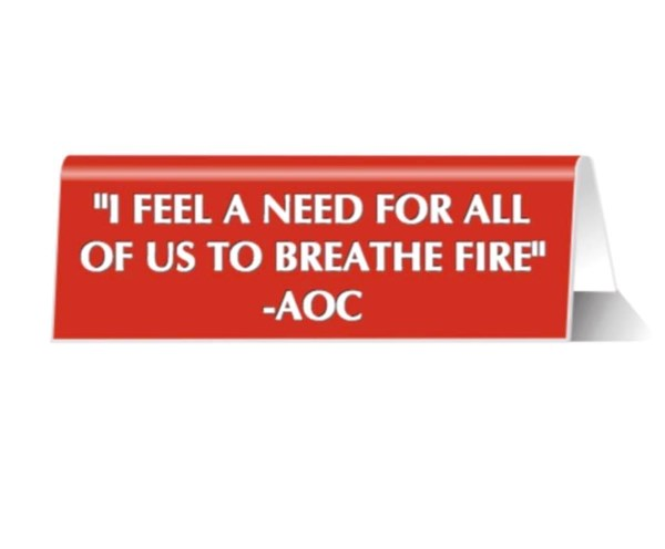 Breathe Fire Plastic Desk Sign