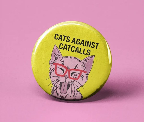 Cats Against Catcalls Pin-back Button