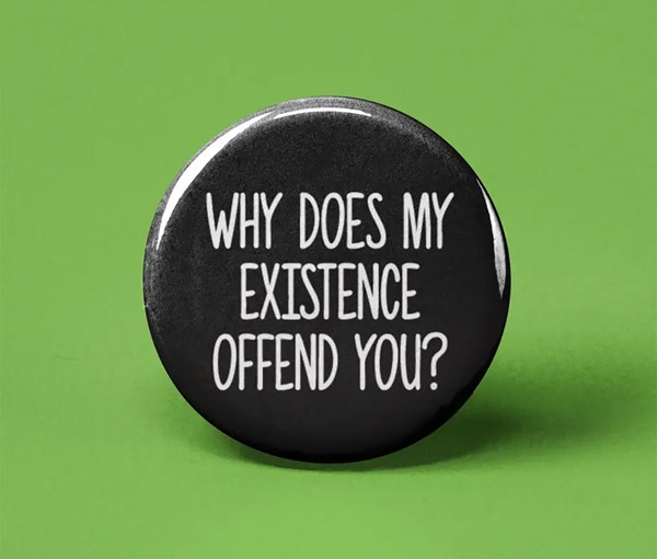 My Existence Pin-back Button