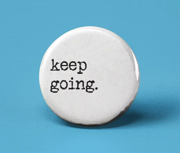 Keep Going Pin-back Button