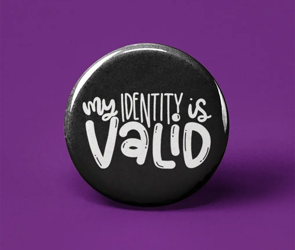 My Identity is Valid Pin-back Button