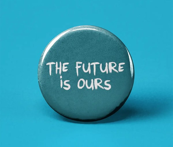 The Future is Ours Pin-back Button