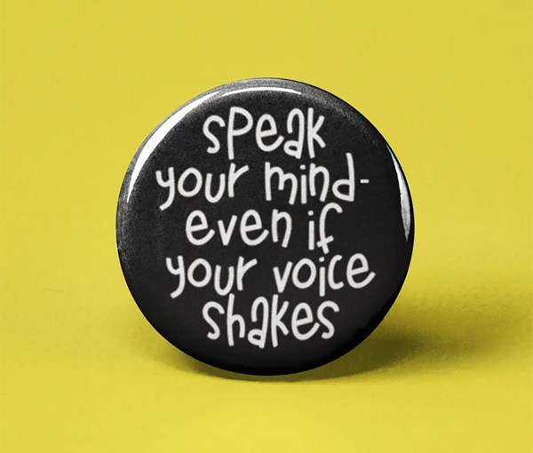 Speak Your Mind Pin-back Button