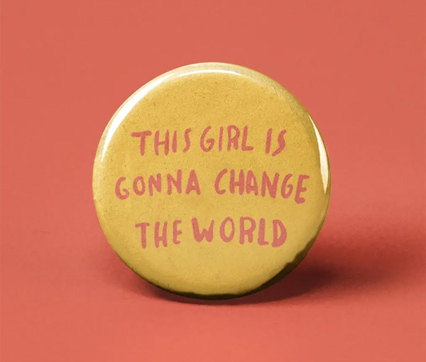 This Girl is Gonna Change the World Pin-back Button