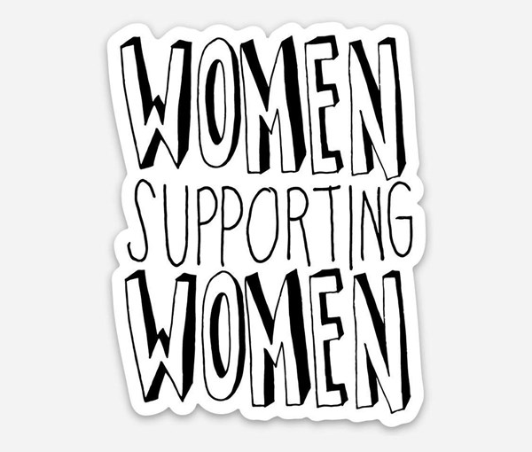 Women Supporting Women Vinyl Sticker