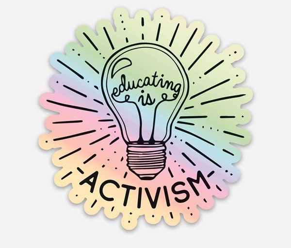 Educating is Activism Holographic Vinyl Sticker