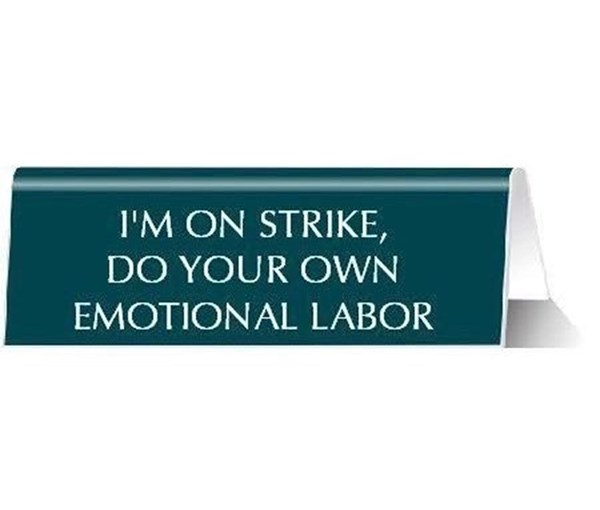 Emotional Labor Plastic Desk Sign