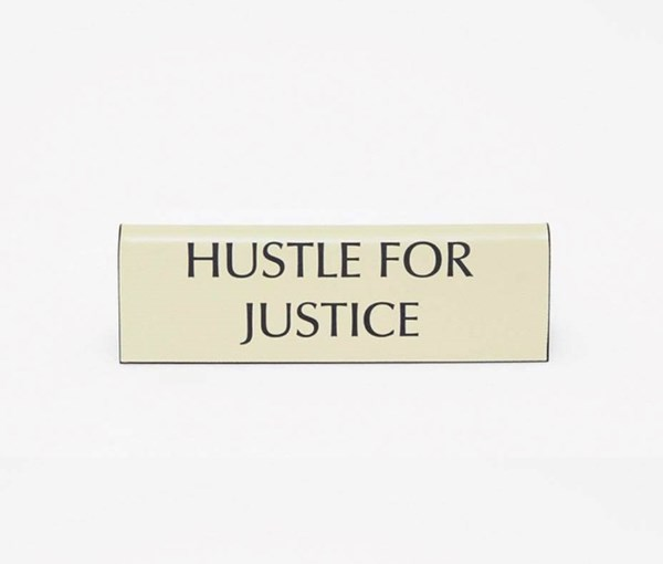 Hustle for Justice Plastic Desk Sign