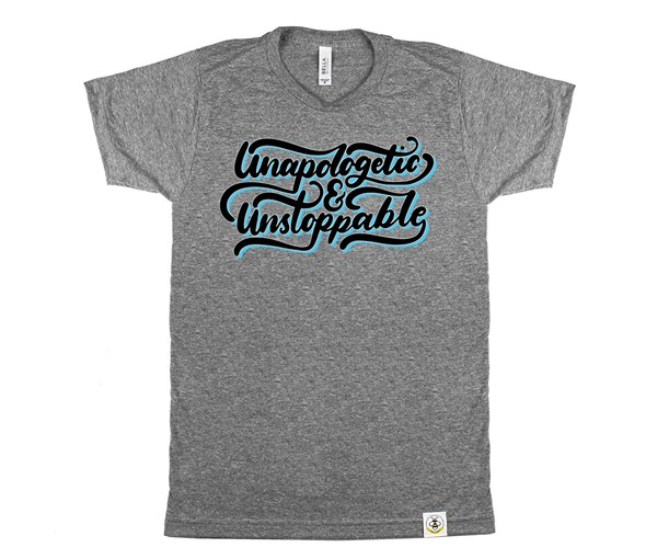 Unapologetic and Unstoppable (Adult Crew)