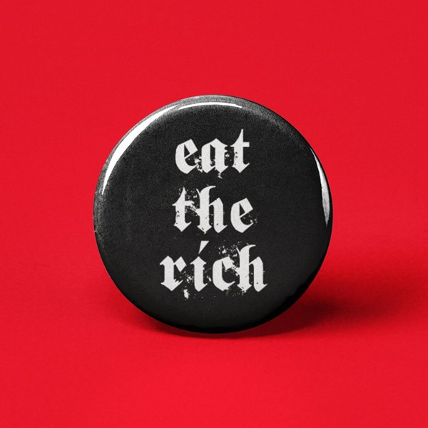 Eat the Rich Pin-back Button