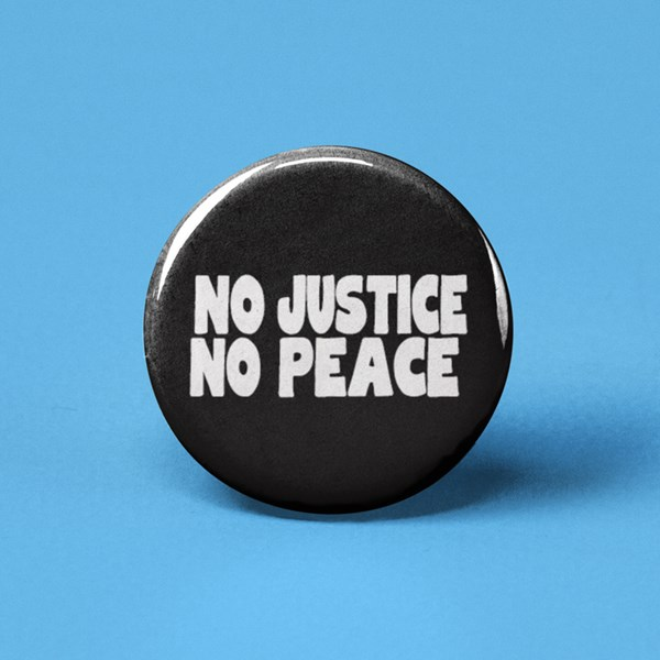 No Justice, No Peace Pin-back Button