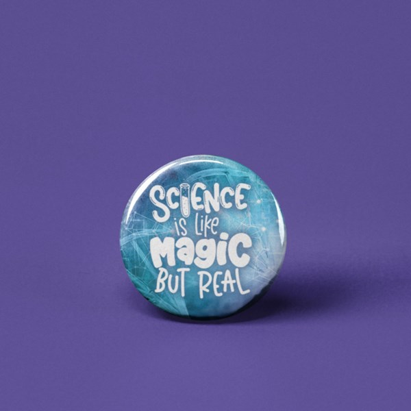 Science is Like Magic Pin-back Button (Black/White)