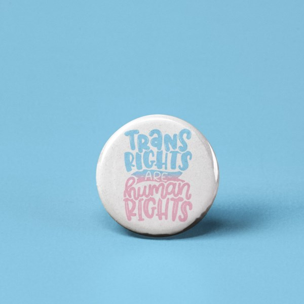 Trans Rights Are Human Rights Pin-back Button