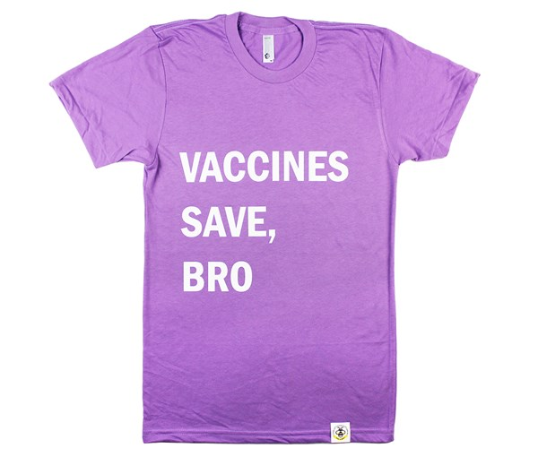 Vaccines Save, Bro Adult Unisex Tee (Orchid)