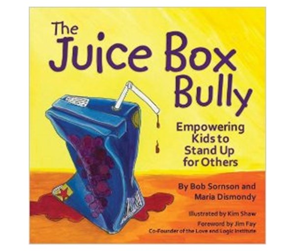 The Juice Box Bully (Empowering Kids to Stand Up to Others)