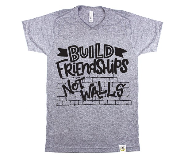Build Friendships, Not Walls Unisex Adult