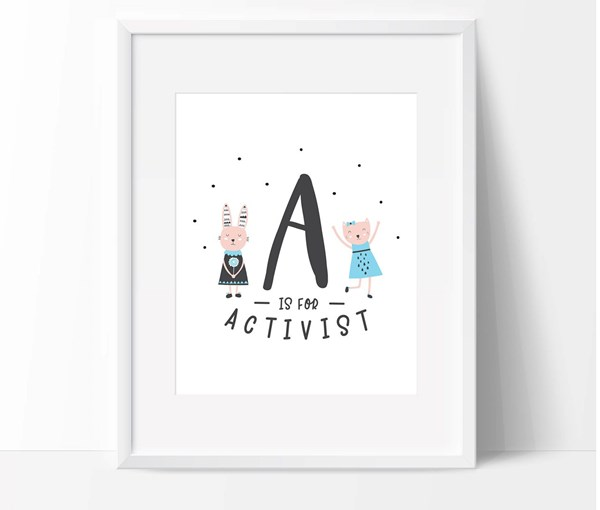 A is for Activist (Print Only)