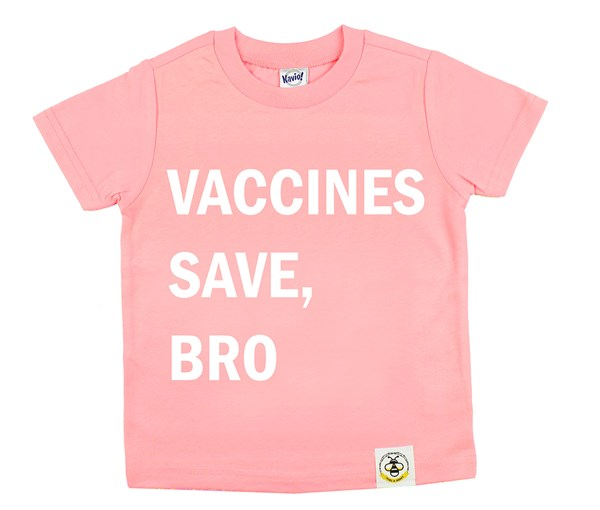 Vaccines Save, Bro (Flamingo)