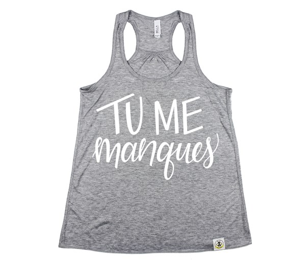 Tu Me Manques (Women's Tank) - Grey