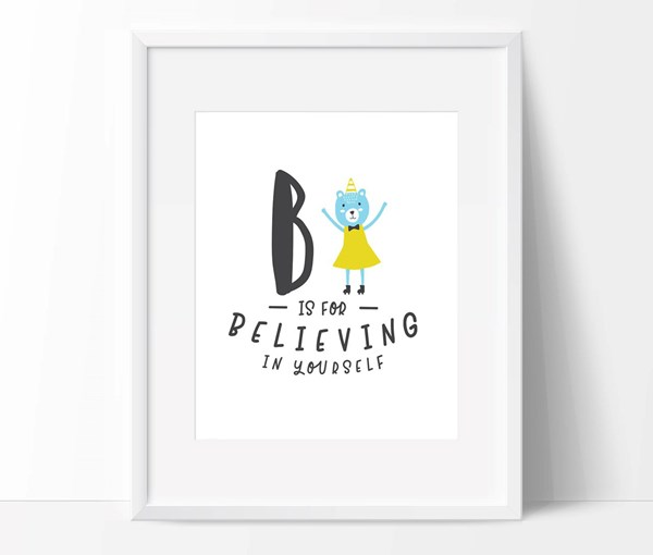 B is for Believing in Yourself 8x10 Print (Print Only)