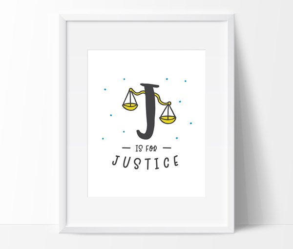 J is for Justice 8x10 Print (Print Only)
