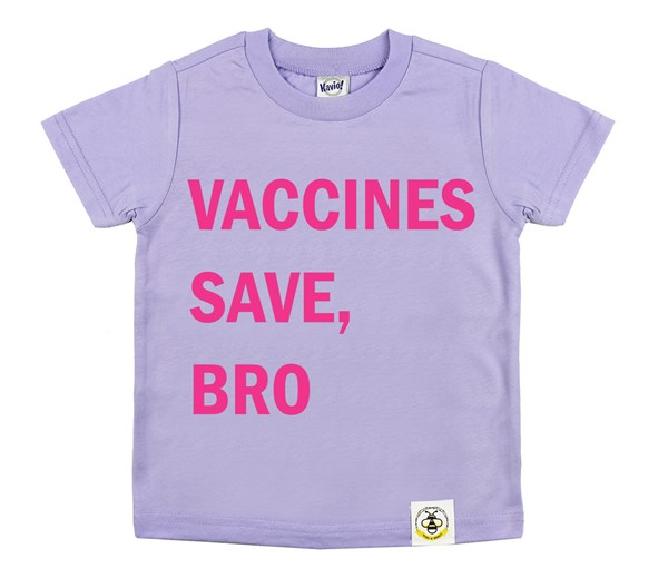 Vaccines Save, Bro (Lavender/Hot Pink)