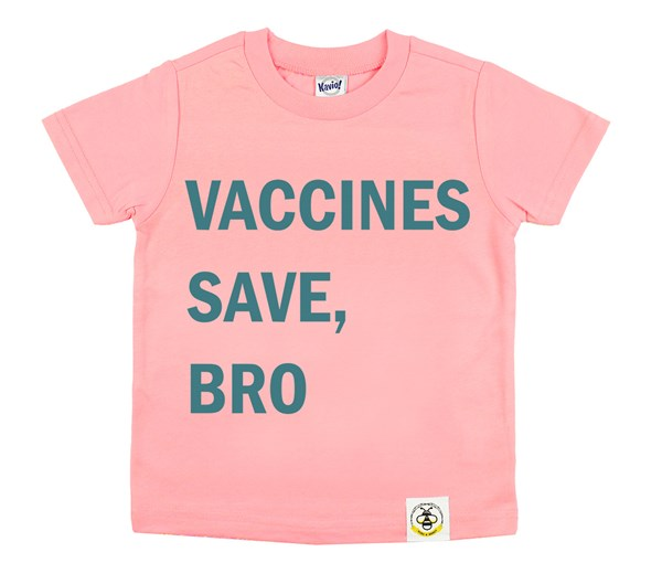 Vaccines Save, Bro (Flamingo/Teal)