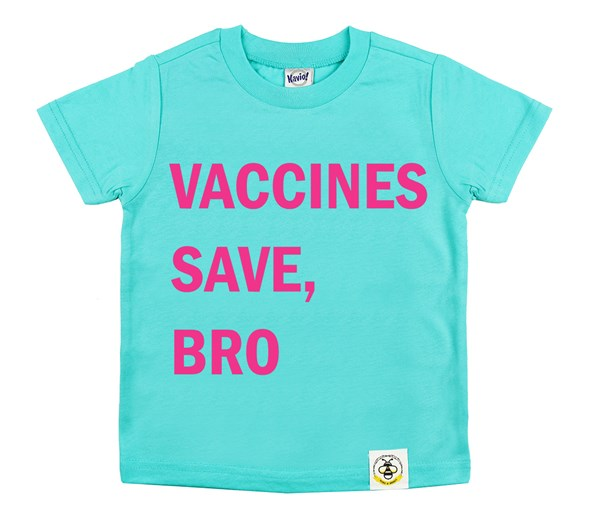 Vaccines Save, Bro (Caribbean/Hot Pink)