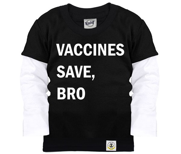 Vaccines Save, Bro Layered Tee (Black/White)